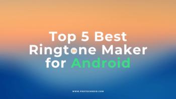 5 Best Ringtone Maker for Android