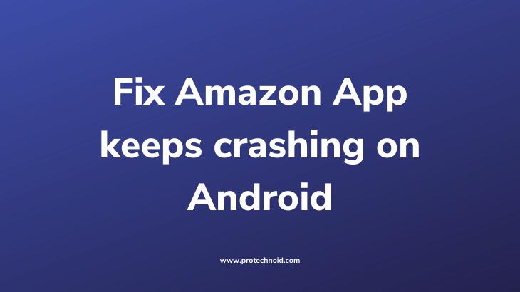 amazon-app-keeps-crashing-android